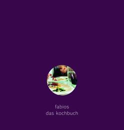 Fabios – Das Kochbuch von Giacobelle,  Fabio, Gossow,  Katharina, Korda,  Uschi