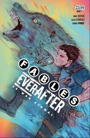 Fables: Everafter – Es war einmal … von Althoff,  Gerlinde, Justus,  Dave, Moore,  Travis, Rolstone,  Steve, Sturges,  Lilah