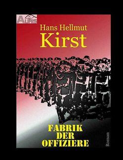 Fabrik der Offiziere von Kirst,  Hans Hellmut