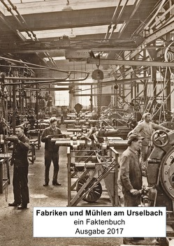 Fabriken und Mühlen am Urselbach von Schmidt,  Hermann