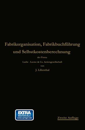 Fabrikorganisation, Fabrikbuchführung und Selbstkostenberechnung von Lilienthal,  Johann, Schlesinger,  Georg