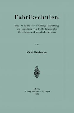 Fabrikschulen von Kohlmann,  Curt