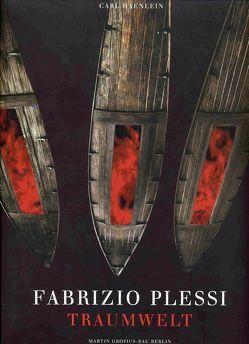 Fabrizio Plessi. Traumwelt von Haenlein,  Carl, Plessi,  Fabrizio, Vattani,  Umberto