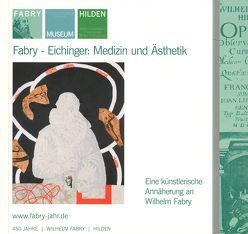 Fabry – Eichinger: Medizin und Ästhetik von Wilhelm-Fabry-Museum Hilden
