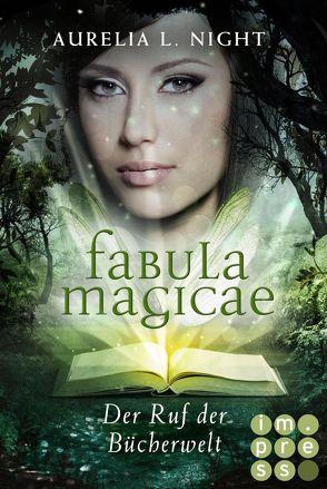 Fabula Magicae 1: Der Ruf der Bücherwelt von Night,  Aurelia L.