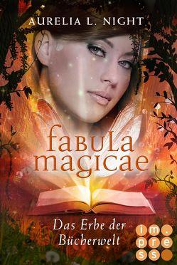 Fabula Magicae 2: Das Erbe der Bücherwelt von Night,  Aurelia L.