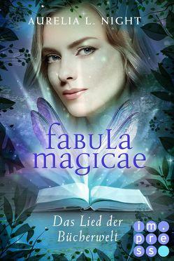 Fabula Magicae 3: Das Lied der Bücherwelt von Night,  Aurelia L.
