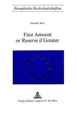 Face Amount of Reserve if Greater von Wirz,  Getrud