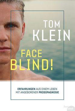 FACE BLIND! von Klein,  Tom