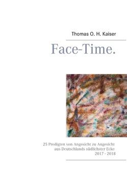 Face-Time. von Kaiser,  Thomas O. H.