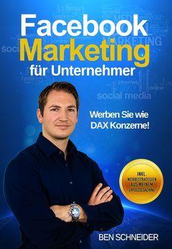 Facebook Marketing für Unternehmer von Schneider,  Benjamin