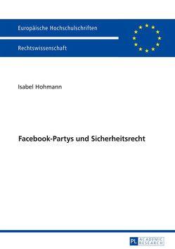 Facebook-Partys und Sicherheitsrecht von Hohmann,  Isabel