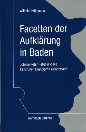 Facetten der Aufklärung in Baden von Kühlmann,  Wilhelm