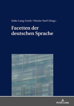 Facetten der deutschen Sprache von Lang-Groth,  Imke, Neef,  Martin