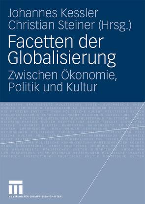 Facetten der Globalisierung von Kessler,  Johannes, Steiner,  Christian