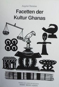 Facetten der Kultur Ghanas von Christian,  Angela