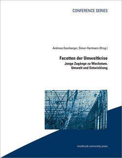 Facetten der Umweltkrise von Exenberger,  Andreas, Hartmann,  Simon