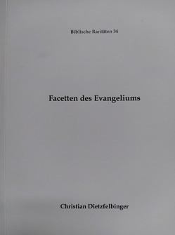 Facetten des Evangeliums von Dietzfelbinger,  Christian
