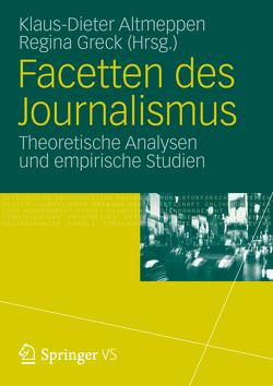 Facetten des Journalismus von Altmeppen,  Klaus-Dieter, Greck,  Regina