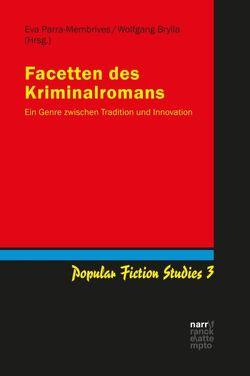 Facetten des Kriminalromans von Brylla,  Wolfgang, Parra-Membrives,  Eva