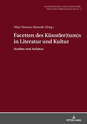 Facetten des Künstler(tum)s in Literatur und Kultur von Nowara-Matusik,  Nina