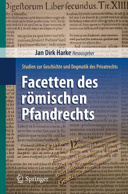 Facetten des römischen Pfandrechts von Harke,  Jan Dirk