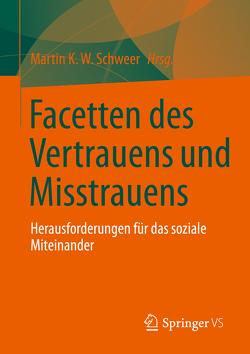Facetten des Vertrauens und des Misstrauens von Schweer,  Martin K. W.
