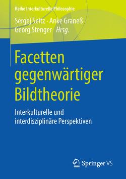 Facetten gegenwärtiger Bildtheorie von Graneß,  Anke, Seitz,  Sergej, Stenger,  Georg