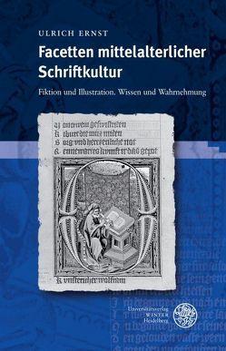 Facetten mittelalterlicher Schriftkultur von Ernst,  Ulrich