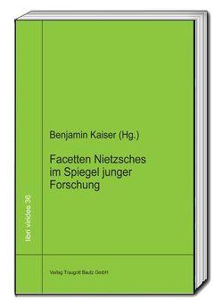 Facetten Nietzsches im Spiegel junger Forschung von Kaiser,  Benjamin