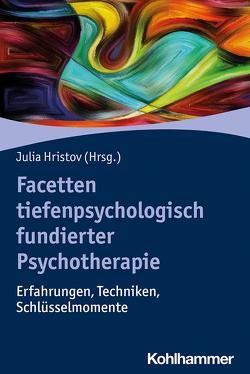 Facetten tiefenpsychologisch fundierter Psychotherapie von Hristov,  Julia