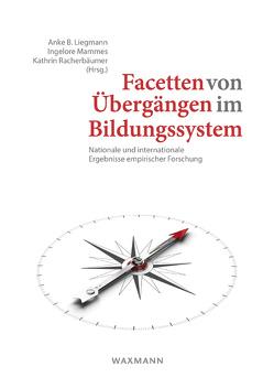 Facetten von Übergängen im Bildungssystem von Liegmann,  Anke B, Mammes,  Ingelore, Racherbäumer,  Kathrin