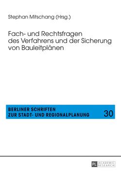 Fach- und Rechtsfragen des Verfahrens und der Sicherung von Bauleitplänen von Mitschang,  Stephan