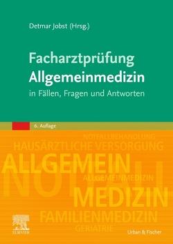 Facharztprüfung Allgemeinmedizin von Jobst,  Detmar