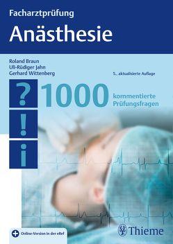 Facharztprüfung Anästhesie von Braun,  Roland, Jahn,  Uli-Rüdiger, Wittenberg,  Gerhard
