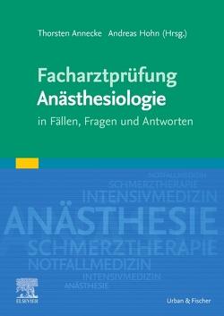 Facharztprüfung Anästhesiologie von Annecke,  Thorsten, Höhn,  Andreas