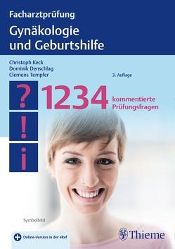 Facharztprüfung Gynäkologie und Geburtshilfe von Denschlag,  Dominik, Keck,  Christoph, Tempfer,  Clemens