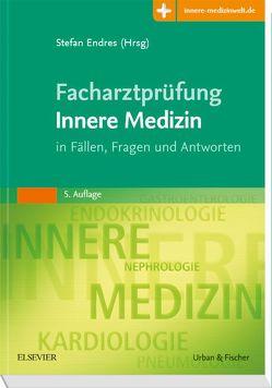 Facharztprüfung Innere Medizin von Endres,  Stefan