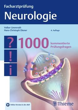 Facharztprüfung Neurologie von Diener,  Hans-Christoph, Limmroth,  Volker