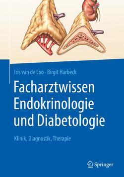 Facharztwissen Endokrinologie von Harbeck,  Birgit, van de Loo,  Iris