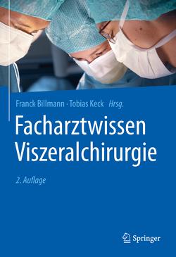 Facharztwissen Viszeralchirurgie von Billmann,  Franck, Keck,  Tobias