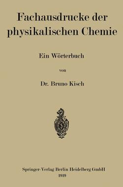 Fachausdrücke der physikalischen Chemie von Kisch,  Bruno