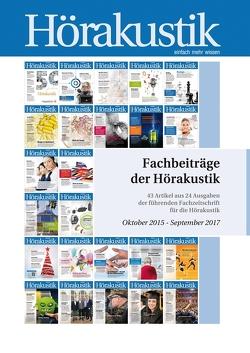 Fachbeiträge der Hörakustik Oktober 2015 – September 2017 von Median-Verlag von Killisch-Horn GmbH