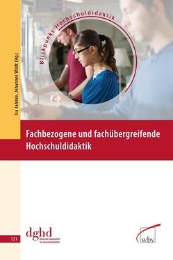 Fachbezogene und fachübergreifende Hochschuldidaktik von Jahnke,  Isa, Wildt,  Johannes