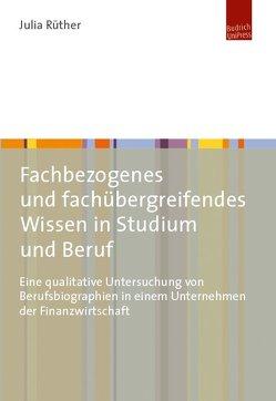 Fachbezogenes und fachübergreifendes Wissen in Studium und Beruf von Ruether,  Julia