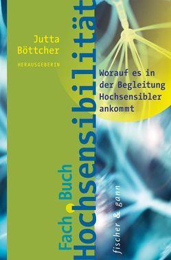 Fachbuch Hochsensibilität von Böttcher,  Jutta, Görlitz,  Sabrina, Rex-Najuch,  Mechthild, Schneider,  Christian, Seitz,  Bernd, Wandel,  Andrea