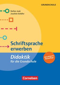 Fachdidaktik für die Grundschule / Schriftsprache erwerben (5. Auflage) von Jeuk,  Stefan, Schäfer,  ,  Joachim
