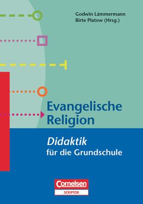 Fachdidaktik für die Grundschule / Evangelische Religion von Lämmermann,  Godwin, Platow,  Birte