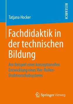 Fachdidaktik in der technischen Bildung von Hocker,  Tatjana
