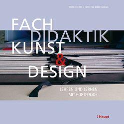 Fachdidaktik Kunst und Design von Berner,  Nicole, Rieder,  Christine